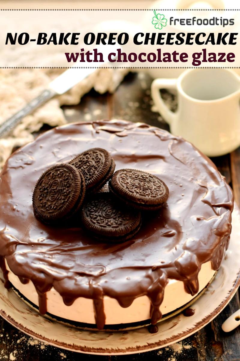 No-bake Oreo Cheesecake with Chocolate Glaze