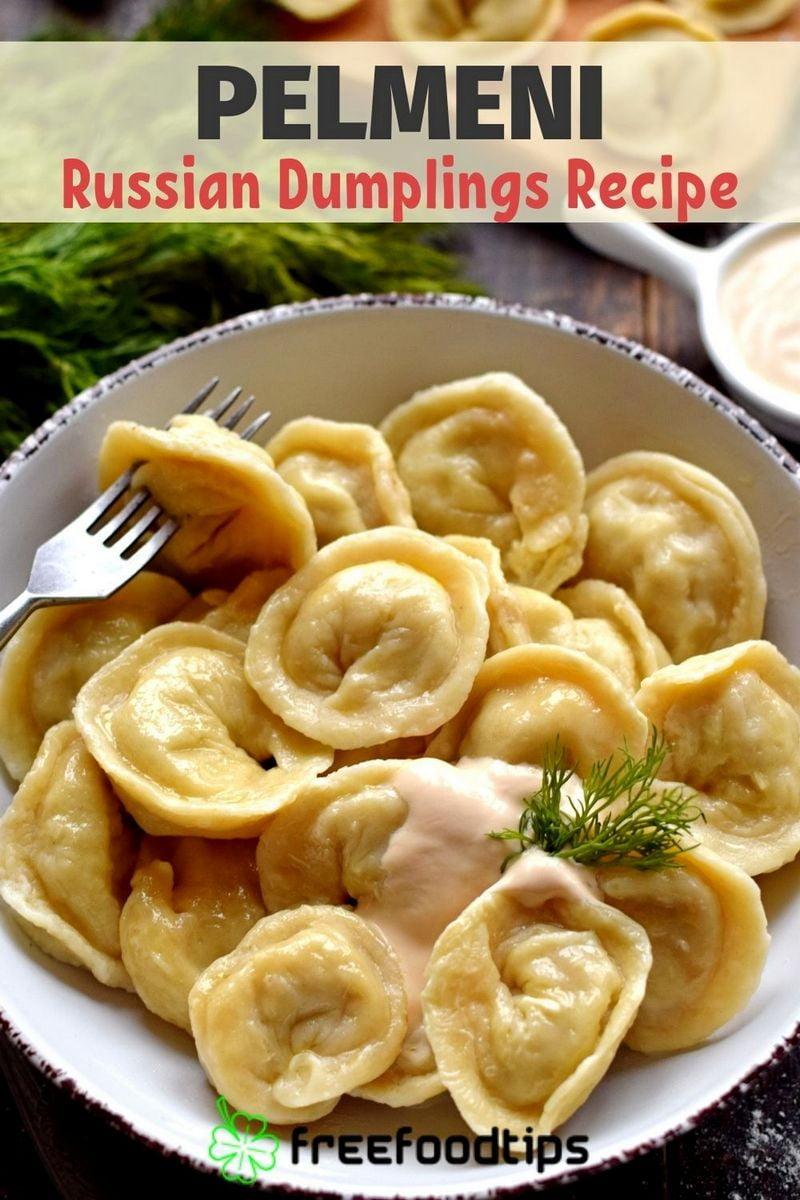 Pelmeni Russian Dumplings Recipe