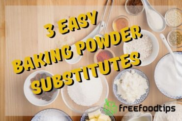 3 Easy Baking Powder Substitutes