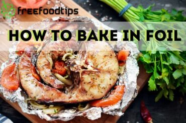 How to bake in foil