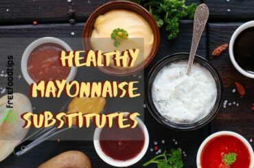 Healthy Mayonnaise Substitutes