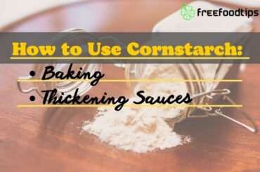 How to Use Cornstarch in Cooking